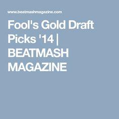 Fool's Gold Draft Picks '14 | BEATMASH MAGAZINE