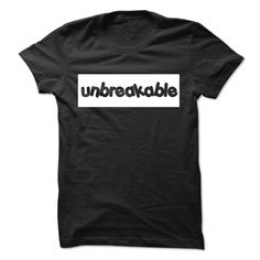 UNBREAKABLE, Order Here ==> https://www.sunfrog.com/LifeStyle/UNBREAKABLE.html?9410 #birthdaygifts #xmasgifts #christmasgifts