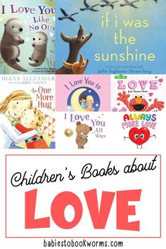 Babies to Bookworms offers a list of even more children's books about love perfect for sharing love between parents and children! Toddler Books, Childrens Books, Baby Books, Children's Books About Family, Science Activities, Activities For Kids, Toddler Preschool, Preschool Books, Preschool Lessons