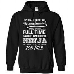 Special Education Paraprofessional ninja T-Shirt Hoodie Sweatshirts oui. Check price ==► http://graphictshirts.xyz/?p=60061