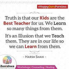 Truth is our Kids are the best Teacher for us. We learn so many things from them. it's an Illusion that we teach them. they are in our life so we can learn from them. Inspiring Quotes About Life, Inspirational Quotes, Happy Guru Purnima, Relationship Quotes, Life Quotes, Kalam Quotes, Teachers' Day, Gift Store, Best Teacher