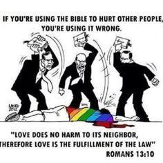 The BIBLE is a TOOL not a WEAPON! You can love some one & be kind to them without agreeing with them. You can even kindly let them know you don't aprove.