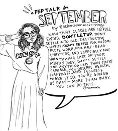 Hi hello I'm sorry it took a thousand and one years (had to find a scanner on campus) but here's a September pep talk. Keep workin y'all I know things are rough but you can do it xxx hope it's cool and lovely and the leaves are pretty where you are.Love always,Hannahp.s. my other pep talks can be found hereif ya wanna see