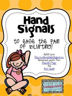 *updated 6/25 with editable postersI do use hand signals to keep me happy! Blurting is one of my top pet peeves with little ones. My first year, ...