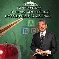 Happy Birthday Apostle Frederick K.C Price!