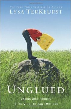 Unglued: Making Wise Choices in the Midst of Raw Emotions: Lysa TerKeurst: 9780310332794: Amazon.com: Books