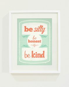 Be Silly Be Honest Be Kind Art Print // 8x10 by wickedpaper on Etsy