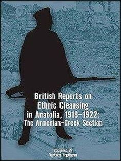 British Reports on Ethnic Cleansing in Anatolia, the Armenian-Greek Section Greek Independence, Greece History, Verbatim, Greek Culture, In Ancient Times, Books To Read, Ethnic, Religion, Ebooks