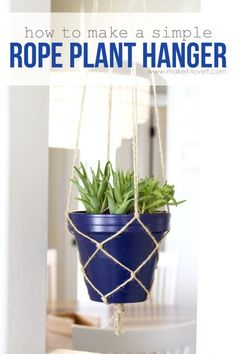 Most up-to-date Pics simple Macrame Plant Hanger Style How to make a SIMPLE Rope Plant Hanger….a great way to fill space vertically! Rope Plant Hanger, Pot Hanger, Macrame Plant Holder, Macrame Plant Hangers, Plant Holders Diy, Crochet Plant Hanger, Diy Hanging Planter, Hanging Pots, Hanging Gardens