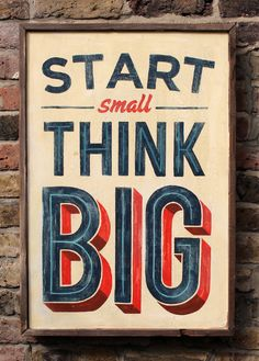 START SMALL THINK BIG Wooden Framed Sign. | Telegramme Paper Co.