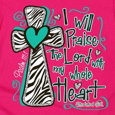 "The Praise the Lord Cherished Girl Christian t-shirt is a reminder to praise Him with all our hearts. This pink and zebra print tee is based on Psalm ""Praise the Lord, I will extol the Lord with all my heart"""