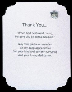 Thank you...This angel pin and poem card set makes the perfect gift for a caregiver, nurse or CNA. It comes with a pretty little shell angel pin available in antique silver with a crystal or pearl head. #Nurse #Caregiver #AngelPin  http://www.angeldesignsbydenise.com/category.php?ct=0&id=92