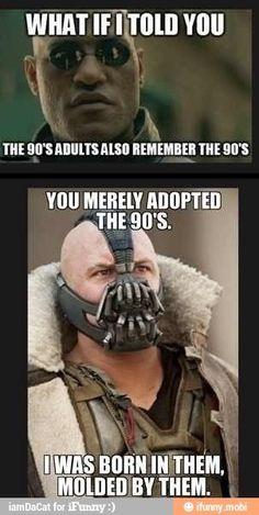 90's kid.