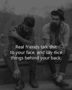 Real friends talk shit to your face and say nice things behi.- Real friends talk shit to your face and say nice things behind your back. Real friends talk shit to your face and say nice things behind your back. Bff Quotes, Wisdom Quotes, True Quotes, Words Quotes, Great Quotes, Motivational Quotes, Funny Quotes, Inspirational Quotes, Quotes About Real Friends