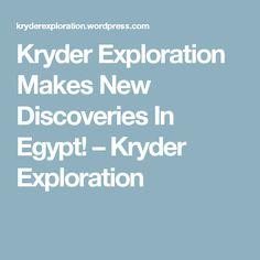 Kryder Exploration Makes New Discoveries In Egypt! – Kryder Exploration