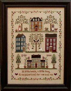 Little House Needleworks - Little House Neighborhood- in my work in progress stack. Need to work on it!