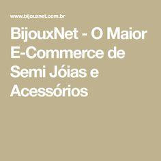 97e0cd08d3d BijouxNet - O Maior E-Commerce de Semi Jóias e Acessórios