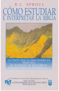 Como estudiar e interpretar la biblia r c sproul