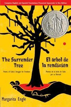 The Surrender Tree/El Arbol de La Rendicion( Poems of Cuba's Struggle for Freedom/Poemas de La Lucha de Cuba Por Su Libertad) by Margarita Engle [Spanish / English]