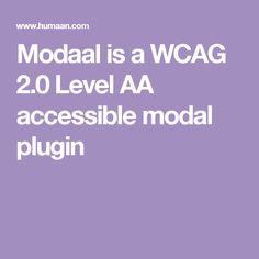 Modaal is a WCAG 2.0 Level AA accessible modal plugin