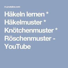 Häkeln lernen * Häkelmuster * Knötchenmuster * Röschenmuster - YouTube