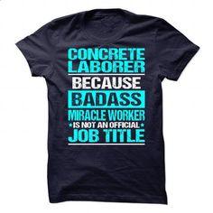 Awesome Shirt For Concrete Laborer - #tshirts #sweatshirt cardigan. GET YOURS => https://www.sunfrog.com/LifeStyle/Awesome-Shirt-For-Concrete-Laborer-87020547-Guys.html?68278