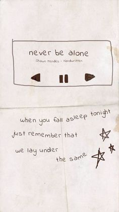 Shawn mendes, never be alone, and lyrics image Shawn Mendes Songs, Shawn Mendes Quotes, Shawn Mendes Tumblr, Shawn Mendes Album, Shawn Mendes Imagines, The Words, Shawn Mendes Lieder, Never Be Alone, Lyric Quotes