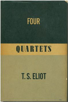 """Four Quartets"" by T.S. Eliot 