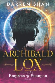 Archibald Lox and the Empress of Suanpan | Book Cover | Superior YA Fiction Young Adult Fiction, The Empress, Foster Parenting, Inspirational Books, The Fosters, Adventure, Cover, Foster Care, Fairytail
