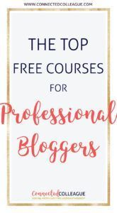 The list of top Free and Paid Courses for Bloggers to take your Wordpress Blog to the next level.  Increase your traffic with these amazing Blog and Social Media courses. #bloggingtips #bloggingcourses