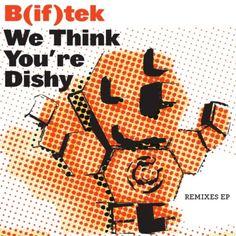 B(if)tek - We Think You're Dishy : CD EP