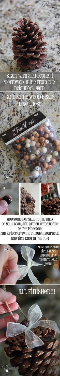 DIY Pinecone Ornaments (hot glue a wooden bead to the bottom of your pinecone)