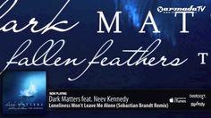 Dark Matters feat. Neev Kennedy - Loneliness Won't Leave Me Alone (Sebastian Brandt Remix)
