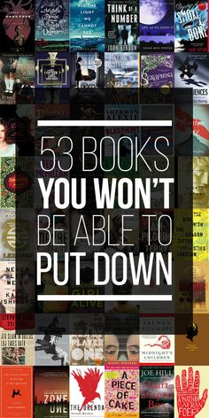 53 Books You Won't Be Able To Put Down (Note: I don't agree with every choice on here, but that's OK. There are plenty of good ones too.)