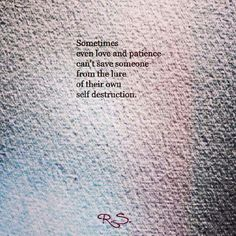 Poem Quotes, Poems, Inner Demons, Self Destruction, Lost Love, Beautiful Words, Patience, Cards Against Humanity, Memories