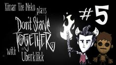 Don't Starve Together w/ Uberklikk #5