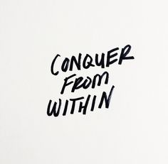 Conquer from within quote