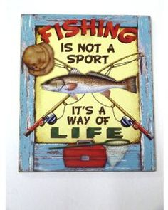"""Fishing Is Not a Sport - It's a Way of Life - Fun Fishing Sign Decor - 9.5"""" X 7.875""""  $10.99"""