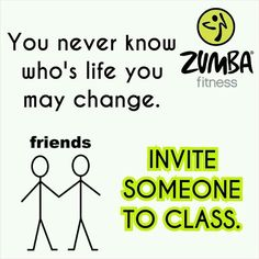Invite someone to zumba- so very true! Still thankful Liz invited me all those years ago! ❤️