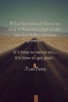 """Time to Move On"" - #TomPetty"