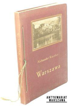 Kraushar Alexander Warszawa za Sejmu Czteroletniego w obrazach Zygmunta Vogla   (1921)
