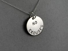 NO EXCUSES 16 inch Sterling Silver Necklace - Workout Jewelry - Inspirational Necklace on 16 inch Sterling Silver Ball chain - Live Life. $26.00, via Etsy.