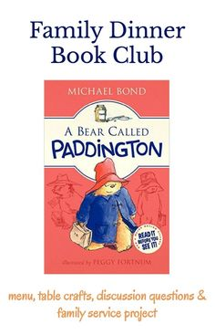 Grab your themed menu, table crafts, conversation starters and family service project for this month's Family Dinner Book Club featuring A Bear Called Paddington. Books For Tweens, Books For Boys, Reading Activities, Literacy Activities, Paddington Bear Books, 3rd Grade Books, Book Club Books, Book Clubs, Children's Books
