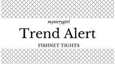Mystery Girl: TREND ALERT: Fishnet Tights