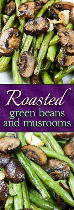 Roasted Green Beans and Mushrooms Roasted Green Beans and Mushrooms - Fresh green beans and crimini mushrooms tossed with garlic-infused oil and roasted for a tasty twist. Pan Green Beans, Chicken Green Beans, Sauteed Green Beans, Green Beans With Bacon, Garlic Green Beans, Grilled Green Beans, Recipe For Roasted Green Beans, Vegetable Dishes, Vegetable Recipes