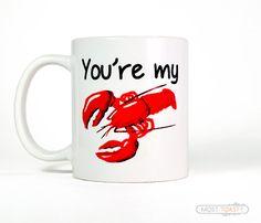 You're My Lobster Mug, Friend Gift, Large Funny Coffee Mug, Cute Gift for Boyfriend Gift, Husband Anniversary Gift for Him, Friends Mug