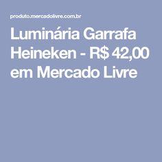 Luminária Garrafa Heineken - R$ 42,00 em Mercado Livre