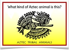 Aztec Tribal Animals - Treetop Displays - With a title/ explanatory poster, here is a set of 9 A4 posters showing artistic pictures of animals important to the Aztecs. Pictures are drawn in the style similar to Aztecan Art. Great for history, art and discussion! Visit our website for more information and for other printable resources by clicking on the provided links. Designed by teachers for Early Years (EYFS), Key Stage 1 (KS1) and Key Stage 2 (KS2).