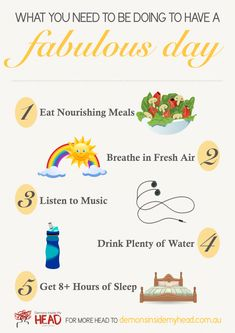 What You Need To Be Doing To Have A Fabulous Day. Sometimes we have good days, and sometimes we have bad, though there are particular components that we can factor into our day to make it a whole lot better. Here is what you need to be doing to have a fabulous day!