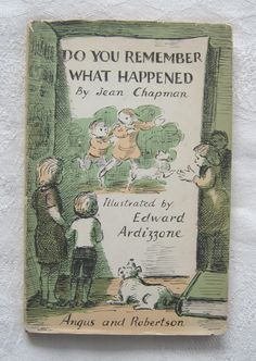 "Jean Chapman (illustrated by Edward Ardizzone), ""Do You Remember What Happened"" - vintage children's hardback - a ""collection of brief incidents"" of child life, by the author of ""The Wish Cat"" Vintage Book Covers, Vintage Children's Books, Edward Ardizzone, Children's Book Illustration, Book Illustrations, Book Jacket, World Of Books, Book Cover Art, Child Life"